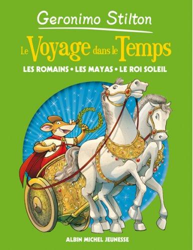 VOYAGE DANS LE TEMPS 2- Les romains, les Mayas, le Roi soleil
