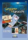 Leggere i Tarocchi: Le carte veggenti tra gioco e magia - Al volume sono allegati di Arcani Maggiori ideati da Maurizio Elettrico (Nuova era)