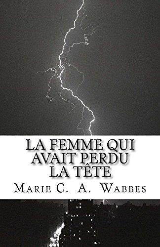 Couverture du livre La femme qui avait perdu la tête: Roman