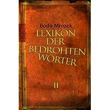 Lexikon der bedrohten Wörter 2 by Bodo Mrozek (2006-12-01)