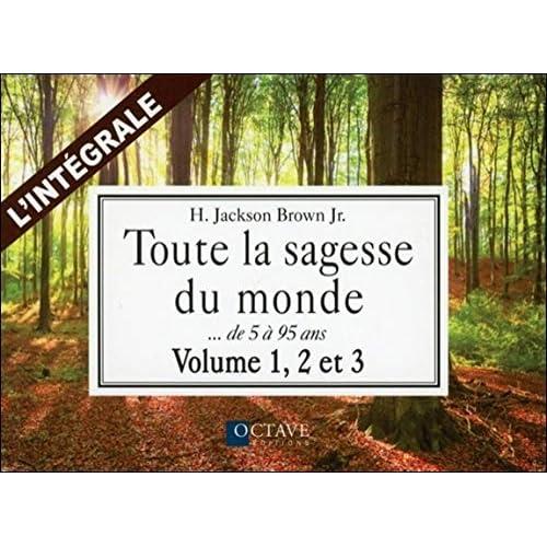 Toute la sagesse du monde - L'intégrale : Volume 1, 2 et 3
