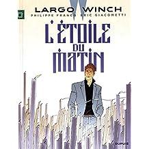 Largo Winch - tome 21 - L'étoile du matin
