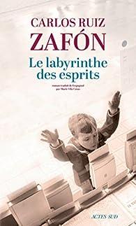 Le Labyrinthe Des Esprits Carlos Ruiz Zafon Babelio