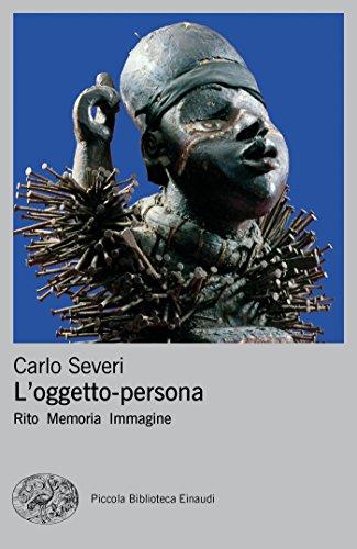 scaricare ebook gratis L'oggetto persona: Rito Memoria Immagine (Piccola biblioteca Einaudi. Nuova serie Vol. 696) PDF Epub