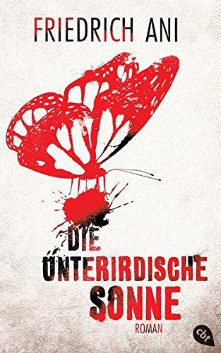 Buchseite und Rezensionen zu 'Die unterirdische Sonne' von Friedrich Ani