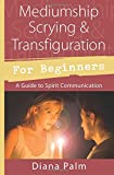 Mediumship Scrying & Transfiguration for Beginners (Llewellyn for Beginners)