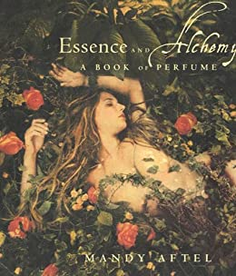 Essence and Alchemy: A Book of Perfume par [Aftel, Mandy]