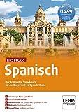 First Class Spanisch. isch: Der komplette Sprachkurs für Anfänger und