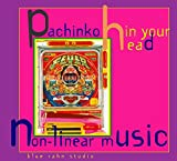 Pachinko in Your Head
