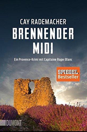 Taschenbücher: Brennender Midi: Ein Provence-Krimi mit Capitaine Roger Blanc (3)