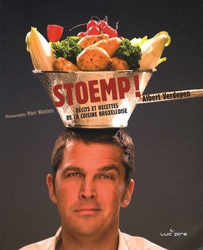 Stoemp ! : Récits et recettes de la cuisine bruxelloise par Albert Verdeyen, Marc Van Staen