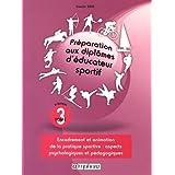 Préparation aux Diplomes d'Educateur Sportif T3 - Encadrement et Animation de la pratique sportive : aspects psychologiques et pédagogiques