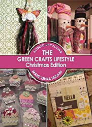 The Green Crafts Lifestyle - Christmas Edition - Make Christmas Decor, Cards and Gifts (English Edition)