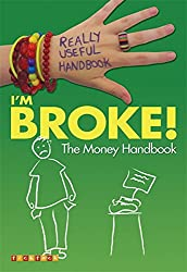 Really Useful Handbooks: I'm Broke!: The Money Handbook