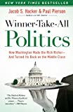 Image de Winner-Take-All Politics: How Washington Made the Rich Richer--and Turned Its Back on the Middle Class (English Edition)