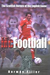 McFootball: Great Scottish Heroes in the English Game by Norman Giller (2004-01-15)