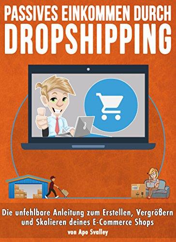 Dropshipping Revolution: Die unfehlbare Anleitung zum Erstellen, Vergrößern und Skalieren deines E-Commerce Shops