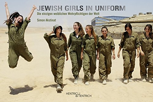 Jewish Girls in Uniform: Die einzigen weiblichen Wehrpflichtigen der Welt