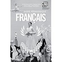 Français Tle Bac Pro Guide pédagogique