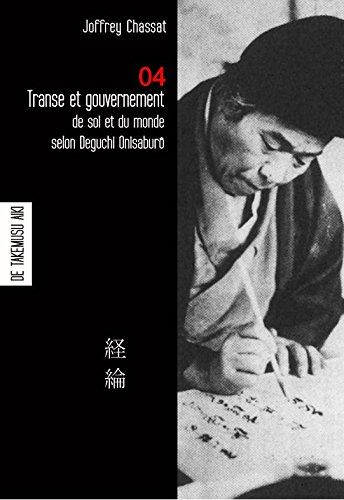 Transe et gouvernement de soi et du monde selon Deguchi Onisaburo