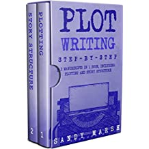 Plot Writing: Step-by-Step | 2 Manuscripts in 1 Book | Essential Plot Ideas, Plot Hooks and Plot Structure Tricks Any Writer Can Learn (Writing Best Seller 15) (English Edition)