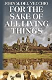For the Sake of All Living Things by John M. Del Vecchio (10-Feb-2013) Paperback