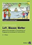 Luft, Wasser, Wetter: Differenzierte Materialien zur Entwicklung und Festigung von Grundwissen im Sachunterricht (2. bis 4. Klasse) (Grundwissen ((Fach))) - Margit Rex