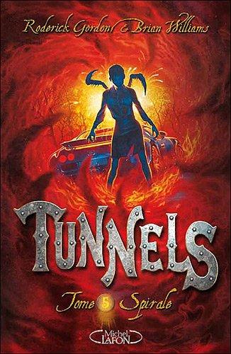 Tunnels, Tome 5 : Spirale par Brian Williams, Roderick Gordon