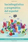 Sociolingüistica y pragmática del español: segunda edición (Georgetown Studies in Spanish Linguistics series)