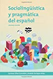Sociolinguistica y Pragmatica del Espanol: Segunda Edicion (Georgetown Studies in Spanish Linguistics series)