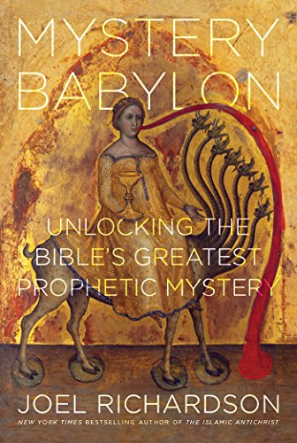 Mystery Babylon: Unlocking the Bible's Greatest Prophetic Mystery (English Edition)