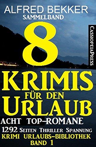 Sammelband: Acht Top-Romane - 8 Krimis für den Urlaub (Krimi Urlaubs-Bibliothek 1)