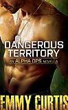 Dangerous Territory: An Alpha Ops novella