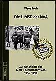 Die 1. MSD der NVA: Zur Geschichte der 1. mot. Schützendivision 1956-1990 - Klaus Froh