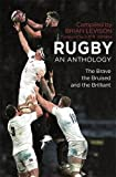Rugby: An Anthology: The Brave, the Bruised and the Brilliant (Dis Wheeler & Ross)
