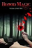 Blood magic - Le sang ne ment jamais