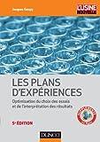 Introduction aux plans d'expériences - Toutes les techniques nécessaires à la conduite d'une étude