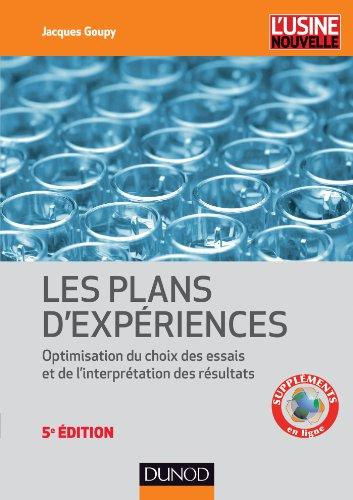 Introduction aux plans d'expériences - 5e éd. - Toutes les techniques nécessaires à la conduite d'un: Toutes les techniques nécessaires à la conduite d'une étude