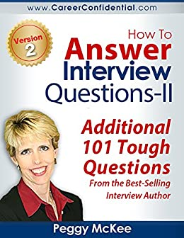 How To Answer Interview Questions - II by [McKee, Peggy]