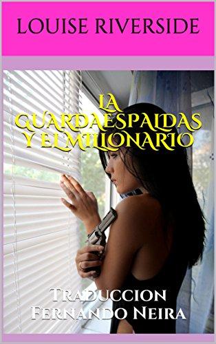La guardaespaldas y el millonario: Traduccion Fernando Neira