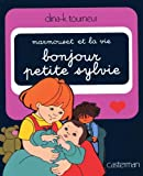 Marmouset et la vie, Tome 1 - Bonjour, petite Sylvie