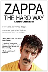 Zappa the Hard Way by Andrew Greenaway (2011-12-21)
