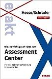 Hesse/Schrader: EXAKT - Die 100 wichtigsten Tipps zum Assessment Center + eBook