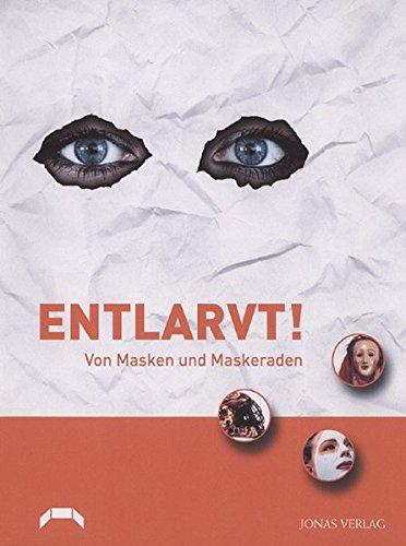 Entlarvt!: Von Masken und -
