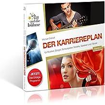Ich will auf die Bühne - Band 2: Der Karriereplan: Für Musiker, Sänger, Schauspieler, Models, Speaker und Tänzer