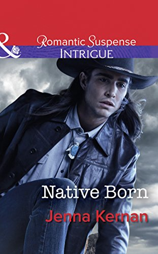 Native Born (Mills & Boon Intrigue) (Apache Protectors, Book 4)