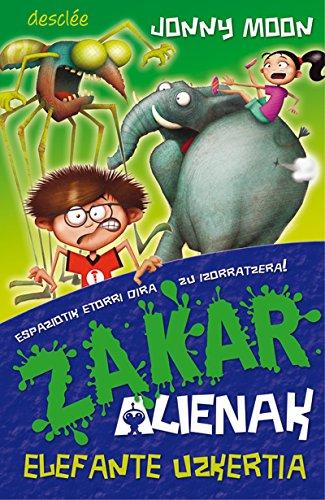 Elefante uzkertia (Haur eta gazte Literatura) (Basque Edition) por Jonny Moon