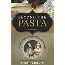 Beyond The Pasta: Recipes, Language and Life with an Italian Family (English Edition)