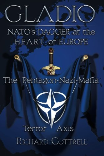 Gladio, Nato's Dagger at the Heart o...