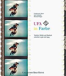 UFA in Farbe: Technik, Politik und Starkult zwischen 1936 und 1945